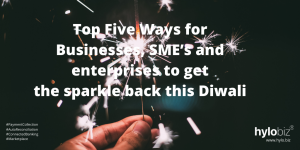 Top Five ways for Businesses, SME's and enterprises to get the sparkle back this Diwali
