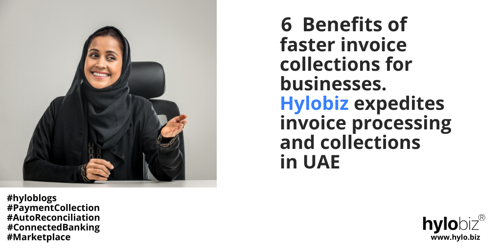 6 Benefits of Faster Invoice Collections for Businesses Hylobiz expedites invoice collections in UAE